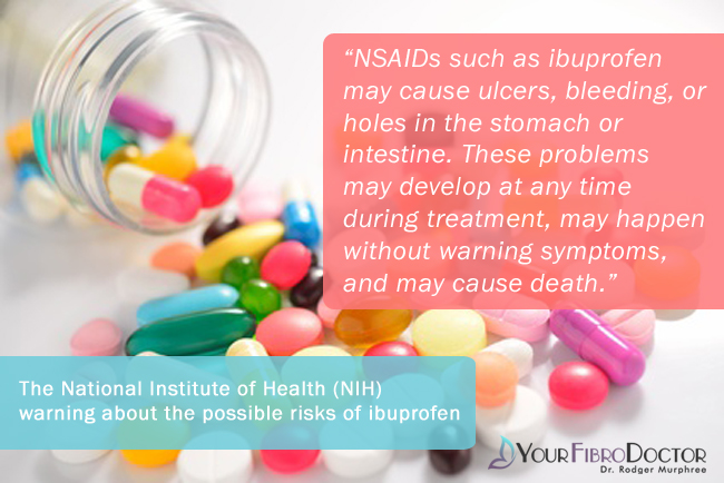 """NSAIDs such as ibuprofen may cause ulcers, bleeding, or holes in the stomach or intestine. These problems may develop at any time during treatment, may happen without warning symptoms, and may cause death."""